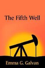 Fifth Well - Galvan Emma G.