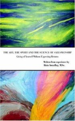 Art, the Sport and the Science of Salesmanship :  Giving of Yourself Without Expecting Returns - Alain Amzallag M.Sc.