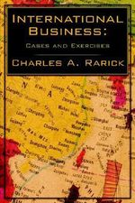 International Business :  Cases and Exercises - Charles A. Rarick