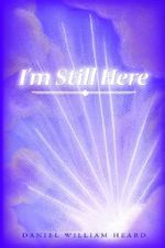 I'm Still Here : The Official Ph.Z. Study Guide - Heard Daniel William