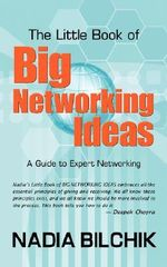 Little Book of Big Networking Ideas - Nadia Bilchik