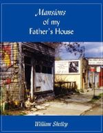 Mansions of My Father's House : The Lifestyles and Homes of American Magnates - William Shelley
