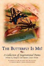 Butterfly Is Me! - Margaret Ann Stanton