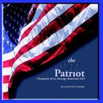 9/11 Patriot :  Viewpoint of an Average American Girl - Susan Scott Teachey