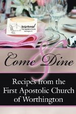 Come And Dine :  Recipes from the First Apostolic Church of Worthington - Worthington First Apostolic
