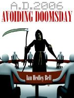 A.d. 2006 Avoiding Doomsday : (Managing - Ian Hedley Bell