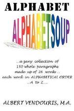 Alphabet Alphabet Soup - Albert Vendouris