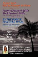 Jesus Says...HIV Is Heaven in View :  A 3-Part Ministry Book - Ava Gardner