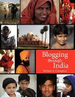 Blogging Through India - Robert A. Compton