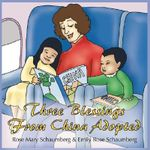 Three Blessings from China Adopted - Rose Mary Schaumberg