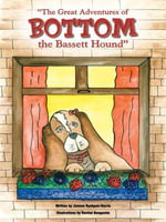 The Great Adventures of Bottom the Bassett Hound - Joanne Ryshpan-Harris