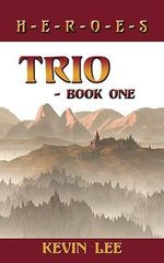 Trio - Book One :  H-E-R-O-E-S - Kevin Lee