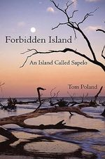 Forbidden Island : An Island Called Sapelo - Tom Poland