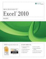 Microsoft Excel 2010 Basic : Basic + CertBlaster, Student Manual - Axzo Press
