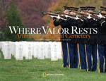 Where Valor Rests : Arlington National Cemetery - Rick Atkinson