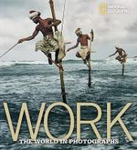 Work : The World in Photographs - Ferdinand Protzman