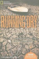 Running Dry : A Journey from Source to Sea Down the Colarado River - Jonathan Waterman