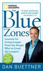 Blue Zones : Lessons for Living Longer from the People Who'Ve Lived the Longest - Dan Buettner