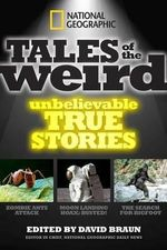 Tales of the Weird : Unbelievable True Stories