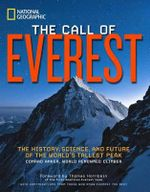 The Call of Everest : The History, Science, and Future of the World's Tallest Mountain - Conrad Anker