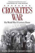 Cronkite's War : Walter Cronkite's World War II Letters Home - Walter Cronkite