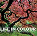 Life in Colour : National Geographic Photographs - Annie Griffiths