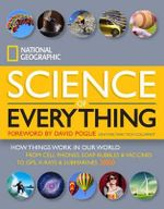 The Science of Everything : How Things Work in Our World - National Geographic