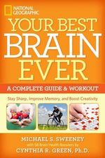 Your Best Brain Ever : A Complete Guide and Workout - Michael S. Sweeney