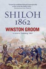 Shiloh 1862 - Winston Groom