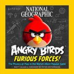 Angry Birds: Furious Forces : The Physics at Play in the World's Most Popular Game - Rhett Allain