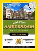 Walking Amsterdam : The Best of the City - National Geographic
