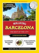 Walking Barcelona : The Best of the City - National Geographic