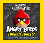 National Geographic Angry Birds Furious Forces : The Physics at Play in the World's Most Popular Game - Rhett Allain