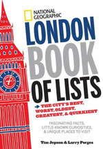 National Geographic London Book of Lists : The City's Best, Worst, Oldest, Greatest, and Quirkiest - Larry Porges