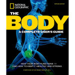 The Body : A Complete User's Guide - Richard Restak