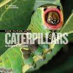 Face to Face with Caterpillars : Face to Face with Animals Ser. - Darlyne A. Murawski