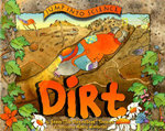 Dirt : Jump into Science Ser. - Steve Tomecek