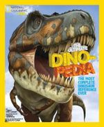 The National Geographic Kids Ultimate Dinopedia : The Most Complete Dinosaur Reference Ever - Don Lessem