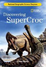 Discovering SuperCroc - Pamela Rushby