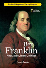 Ben Franklin : Printer, Author, Inventor, Politician - Pamela Rushby