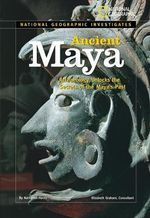 Ancient Maya : Archaeology Unlocks the Secrets of the Maya's Past - Nathaniel Harris