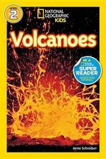 Volcanoes! : National Geographic Readers : Level 2 - Anne Schreiber