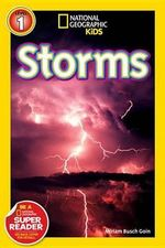 Storms! : National Geographic Readers : Level 1 - Miriam Goin