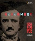 Nevermore : A Photobiography of Edgar Allan Poe - Karen Lange