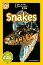 Snakes! : National Geographic Readers : Level 2 - Melissa Stewart