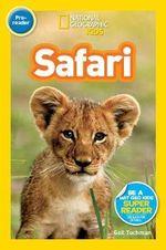 Safari : National Geographic Readers - Gail Tuchman