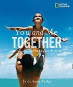 You and Me Together :  Moms, Dads, and Kids Around the World - Barbara Kerley