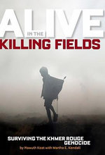 Alive in the Killing Fields : Surviving the Khmer Rouge Genocide - Nawuth Keat