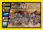 Great Migrations : Whales, Wildebeests, Butterflies, Elephants, and Other Amazing Animals on the Move - Elizabeth Carney