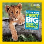 Little Kids First Big Book of Animals : National Geographic Little Kids (Hardcover) - Catherine D. Hughes